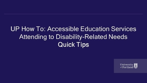 Thumbnail for entry UP How To-Accessible Education Services-Disability-Related Needs Quick Tips