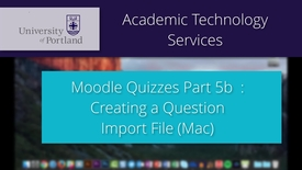 Thumbnail for entry Moodle Quiz 5b/8: Creating an Import File (Mac)