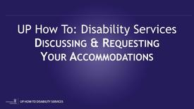 Thumbnail for entry UP How-To Disability Services - Discussing and Requesting Accommodations