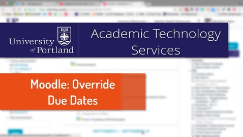 Thumbnail for entry Moodle Assignments: Adding Overrides