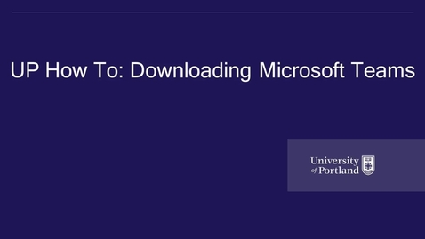 Thumbnail for entry UP How to- Downloading Microsoft Teams