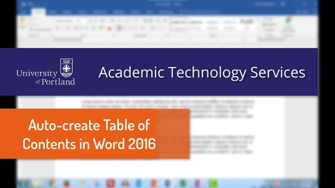Thumbnail for entry Word 2016: Auto-create a Table of Contents