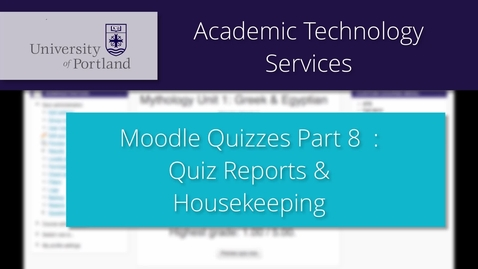 Thumbnail for entry Moodle Quiz 8/8: Reports, Housekeeping & Wrap up