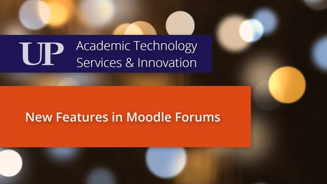 Thumbnail for entry What's New in Moodle Forums