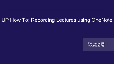 Thumbnail for entry UP How To- Accessible Education Services- Recording Lectures using OneNote