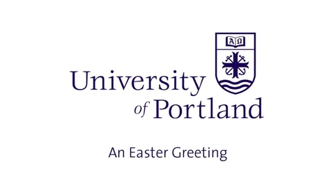 Thumbnail for entry An Easter message from the University of Portland