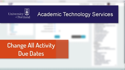 Thumbnail for entry Moodle: Quickly Change All Assignment Due Dates