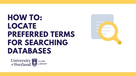 Thumbnail for entry How to Locate Preferred Subject Terms for Your Database Search