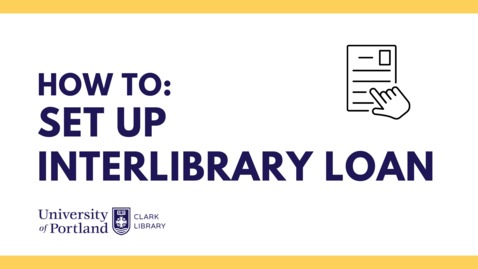 Thumbnail for entry How to Set Up Your Interlibrary Loan Account
