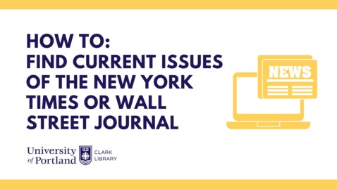 Thumbnail for entry How To: Find Current Issues of the New York Times or Wall Street Journal