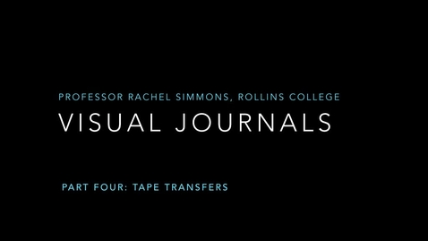 Thumbnail for entry Visual Journals Part 4: Tape Transfers
