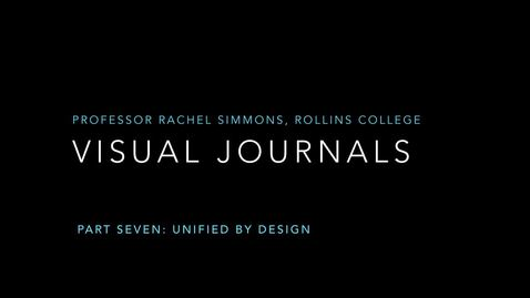 Thumbnail for entry Visual Journals Part 7: Unified by Design