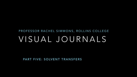Thumbnail for entry Visual Journals Part 5: Solvent Transfers