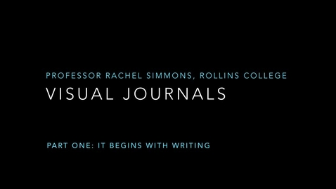 Thumbnail for entry Visual Journals Part 1: It Begins with Writing