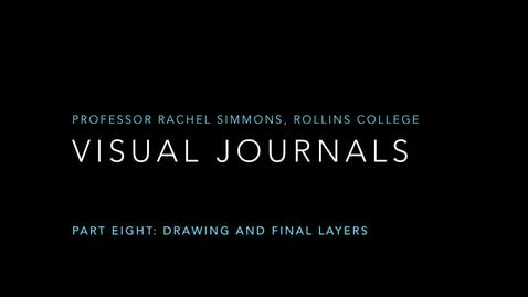 Thumbnail for entry Visual Journals Part 8: Drawing and Final Layers