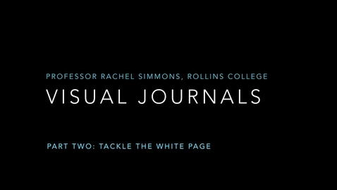 Thumbnail for entry Visual Journals Part 2: Tackle the White Page