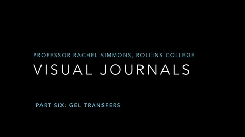Thumbnail for entry Visual Journals Part 6: Gel Transfers