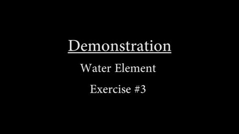 Thumbnail for entry  Water #3 Demonstration.mp4