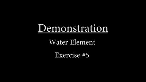 Thumbnail for entry Water #5 Demonstration.mp4