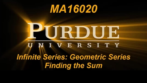 Thumbnail for entry Infinite Series Geometric Series Finding the Sum