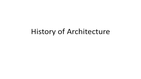 Thumbnail for entry History Of Architecture