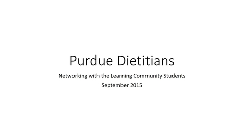 Thumbnail for entry Purdue RDs Networking Session with Students - Dietetics Learning Community