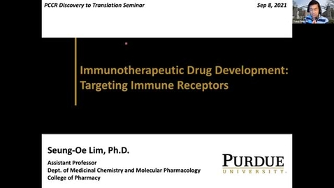 """Thumbnail for entry PCCR Discovery to Translation Seminar Series: Dr. Seung-Oe Lim """"Development of immuno-oncology drugs: Targeting PD-L1"""""""