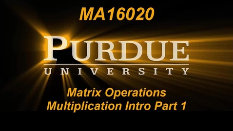 Thumbnail for entry Matrix Operations Multiplication Intro Part 1