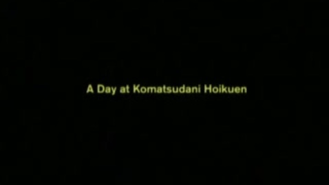 Thumbnail for entry Komatsudani Hoikuen-Japan.wmv
