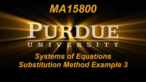 Thumbnail for entry Systems of Equations Substitution Method Example 3 MA15800