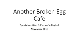 Thumbnail for entry Visit with Sports RD, Volleyball, and Another Broken Egg Cafe - Dietetics Learning Community