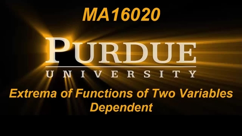 Thumbnail for entry Extrema of Functions of Two Variables Dependent