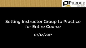Thumbnail for entry LON-CAPA: Setting Instructor Group to Practice for Entire Course