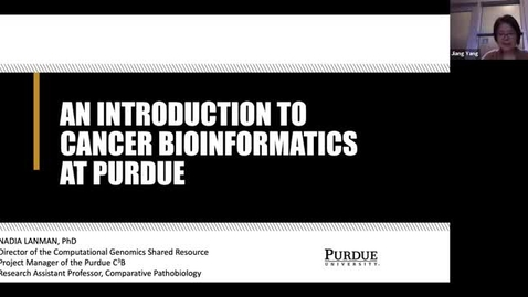 """Thumbnail for entry PCCR Monthly Series on Career Development: Nadia Lanman, """"An Introduction to Cancer Bioinformatics at Purdue"""""""