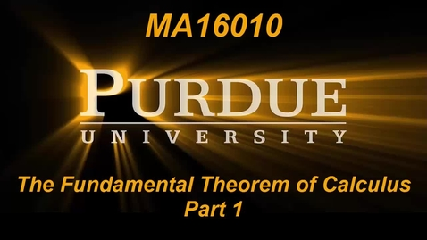 Thumbnail for entry The Fundamental Theorem of Calculus Part 1
