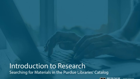 Thumbnail for entry Searching for Materials in the Libraries' Catalog