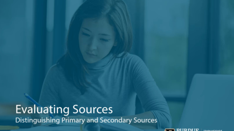 Thumbnail for entry Distinguishing Primary and Secondary Sources