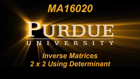 Thumbnail for entry Inverse Matrices 2 x 2 using determinants
