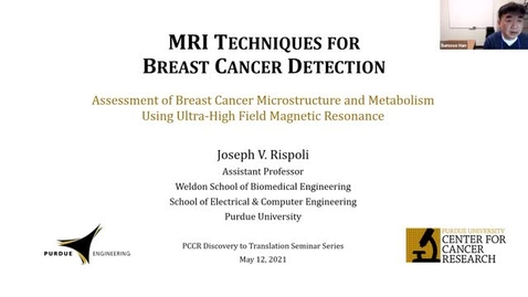 Thumbnail for entry PCCR Discovery to Translation Seminar Series: Dr. Joseph Rispoli - Assessment of breast cancer microstructure and metabolism using ultra-high field magnetic resonance