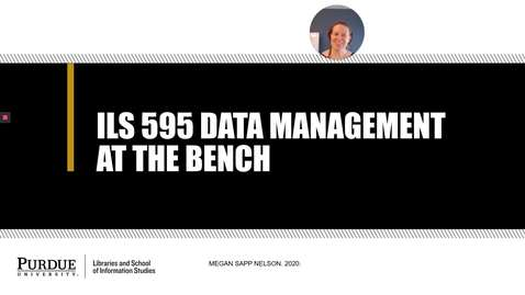 Thumbnail for entry Fall 2020 Data Management at the Bench Course Introduction