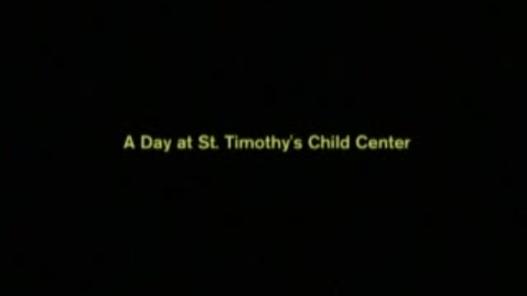 Thumbnail for entry St. Timonthy-s Children-s Center-USA.wmv