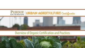 Thumbnail for entry PU-UAC-PM_Organic-Certification-Overview.mp4