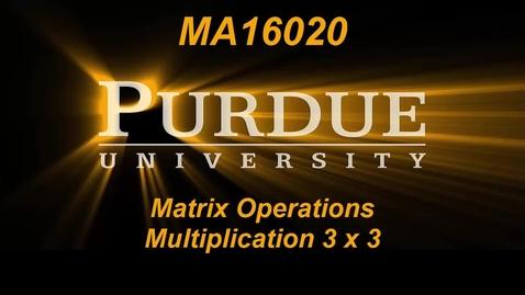 Thumbnail for entry Matrix Operations Multiplication 3 x 3