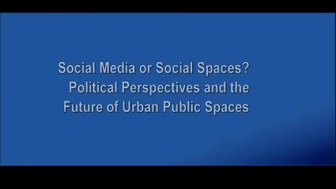 Thumbnail for entry Social Media or Social Spaces? Part I