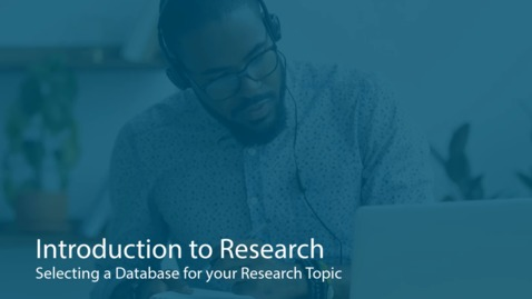 Thumbnail for entry Selecting a Database for your Research Topic