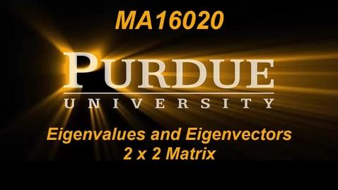 Thumbnail for entry Eigenvalues and Eigenvectors 2 x 2 Matrix