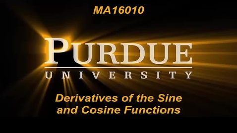 Thumbnail for entry Derivatives of the Sine and Cosine Functions