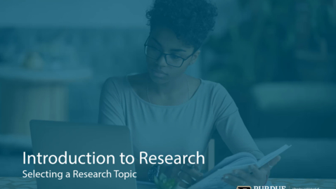 Thumbnail for entry Selecting a Research Topic
